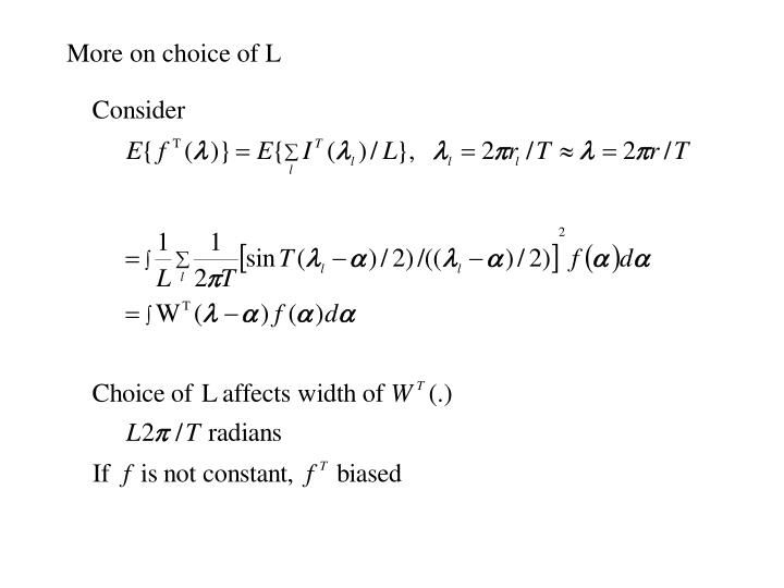More on choice of L