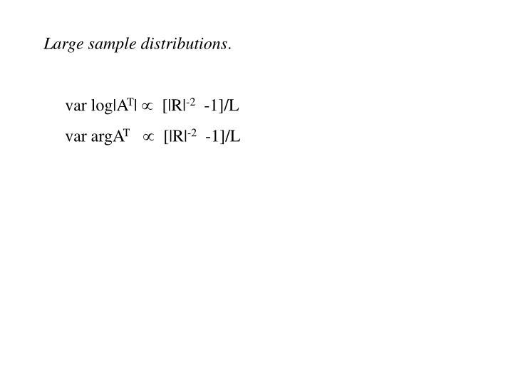 Large sample distributions