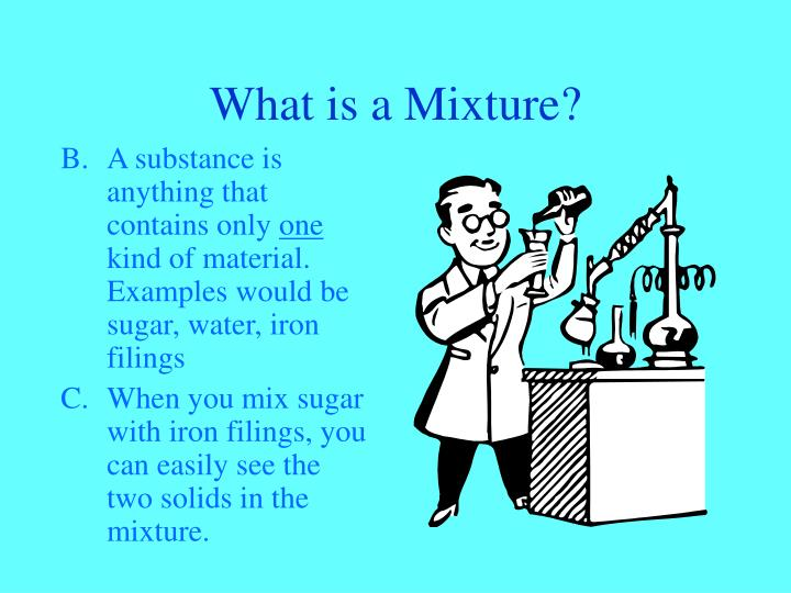 What is a mixture1