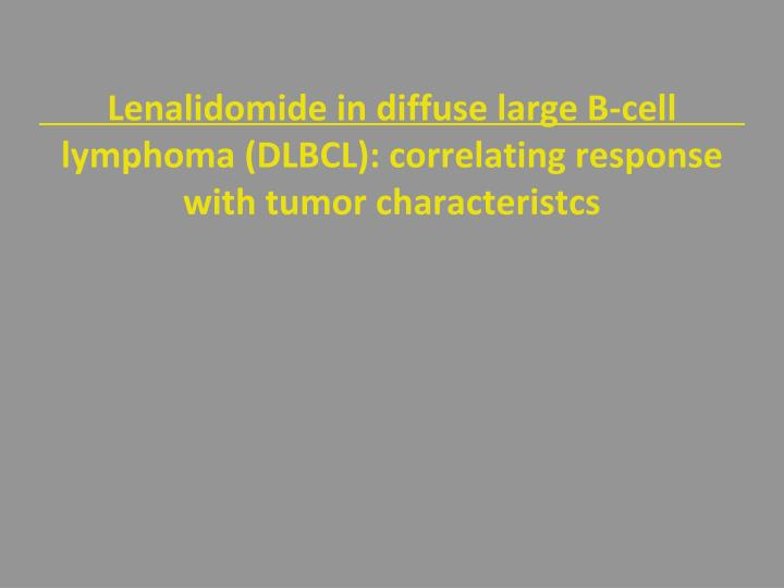 Lenalidomide in diffuse large B-cell lymphoma (DLBCL):