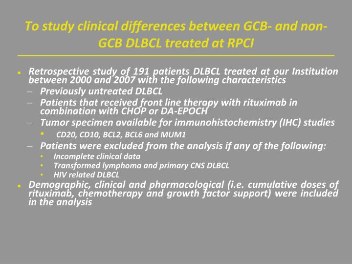 To study clinical differences between GCB- and non-GCB DLBCL treated at RPCI