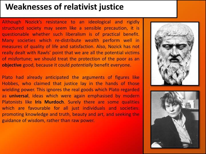 Weaknesses of relativist justice