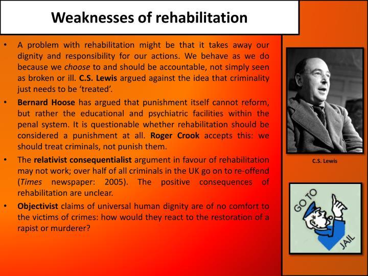Weaknesses of rehabilitation
