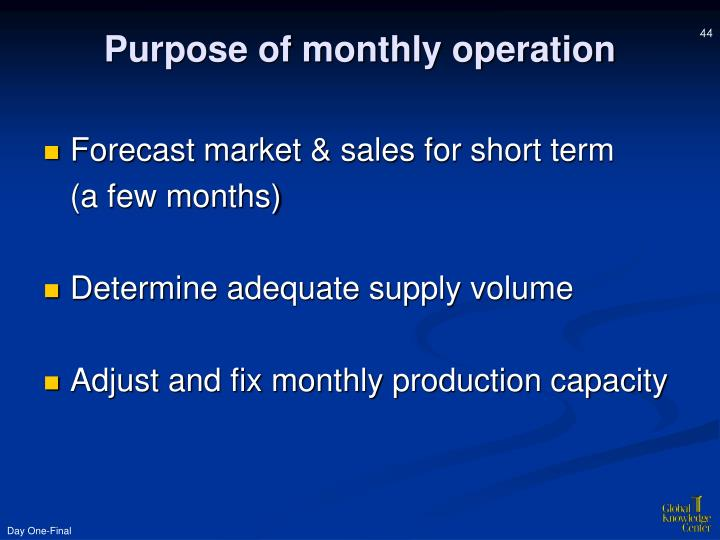 Purpose of monthly operation