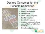 desired outcomes for the schools committee