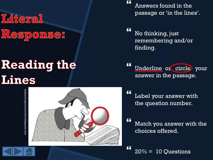 Answers found in the passage or 'in the lines'.