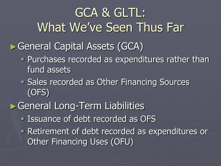 Gca gltl what we ve seen thus far