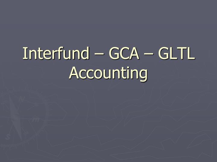 Interfund – GCA – GLTL