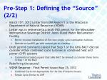 pre step 1 defining the source 2 2