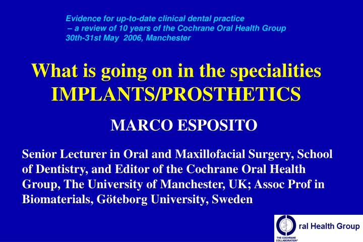 what is going on in the specialities implants prosthetics n.