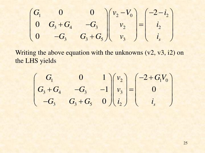 Writing the above equation with the unknowns (v2, v3, i2) on the LHS yields