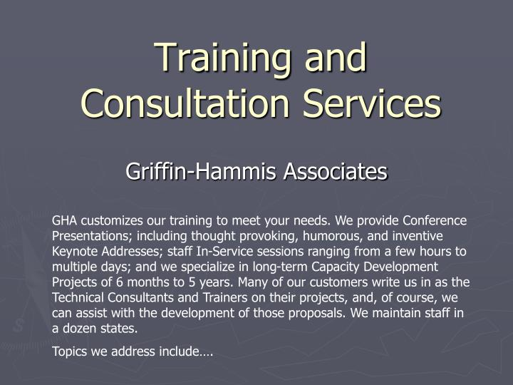 Training and consultation services1