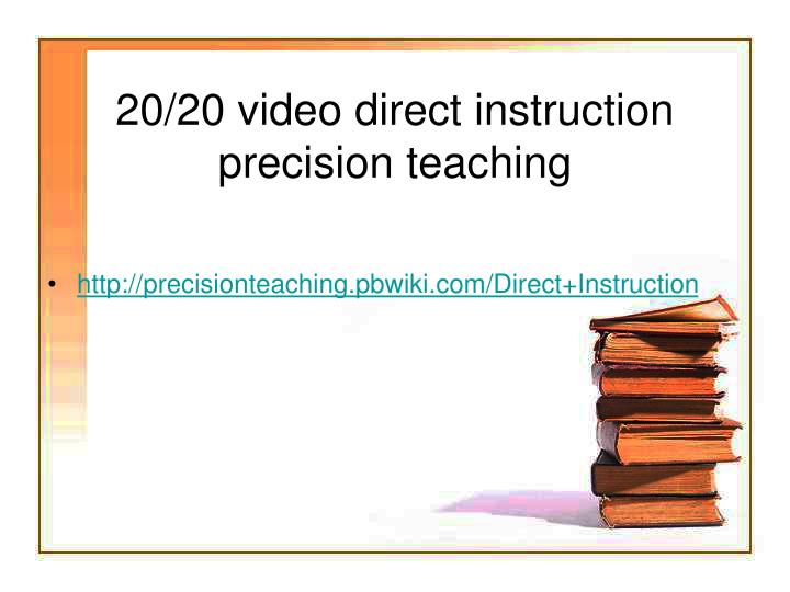 20/20 video direct instruction precision teaching