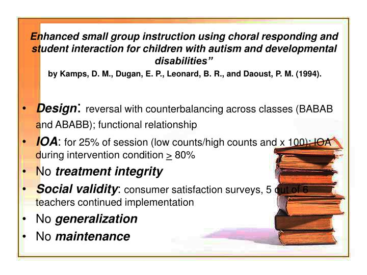 Enhanced small group instruction using choral responding and student interaction for children with autism and developmental disabilities""