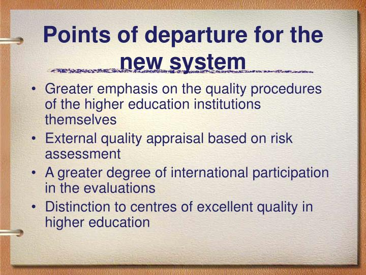 Points of departure for the new system