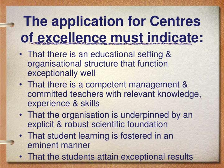 The application for Centres of excellence must indicate: