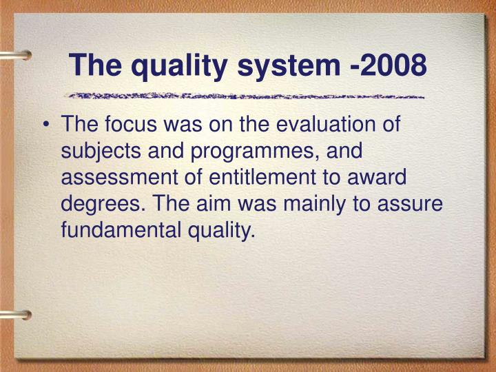 The quality system -2008