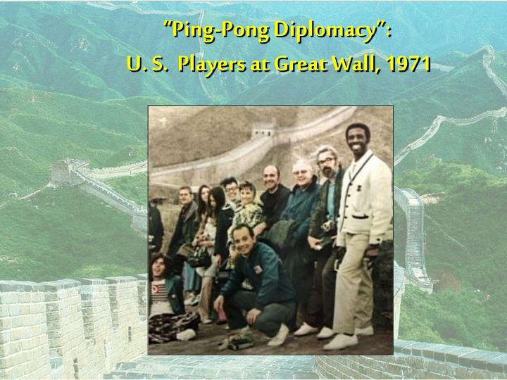"""""""Ping-Pong Diplomacy"""":"""