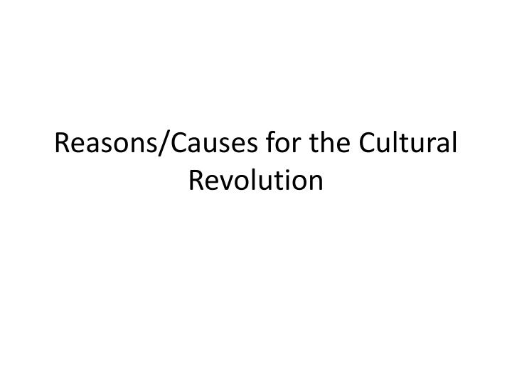 Reasons/Causes for the Cultural Revolution