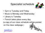 specialist schedule