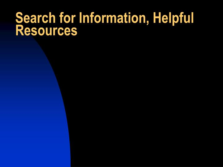 Search for Information, Helpful Resources