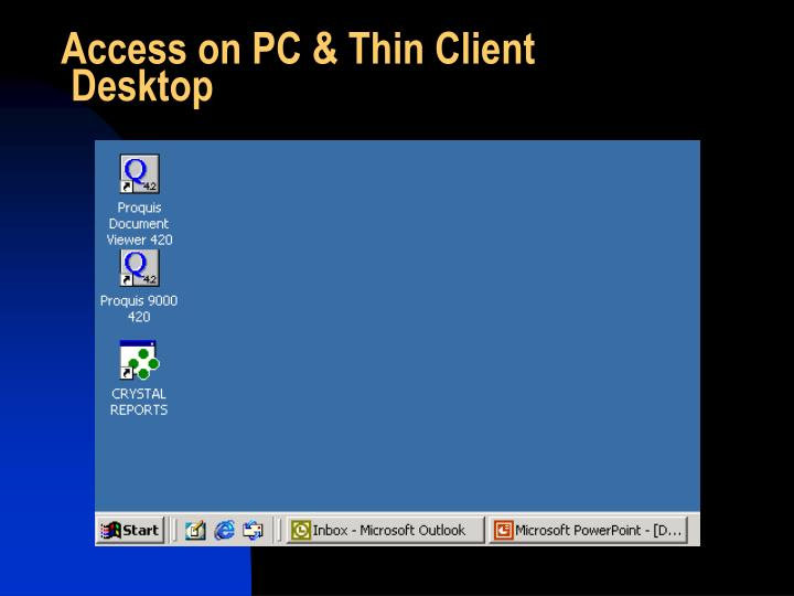 Access on PC & Thin Client
