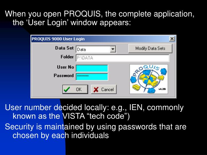 When you open PROQUIS, the complete application, the 'User Login' window appears: