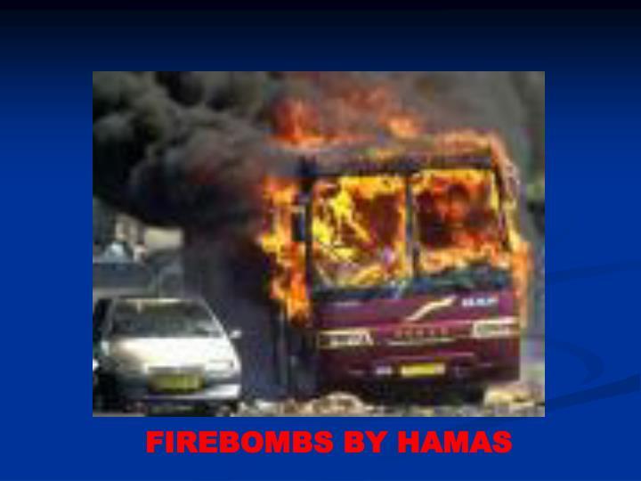 FIREBOMBS BY HAMAS