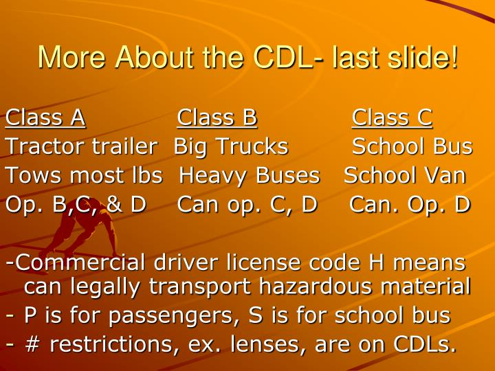 More About the CDL- last slide!