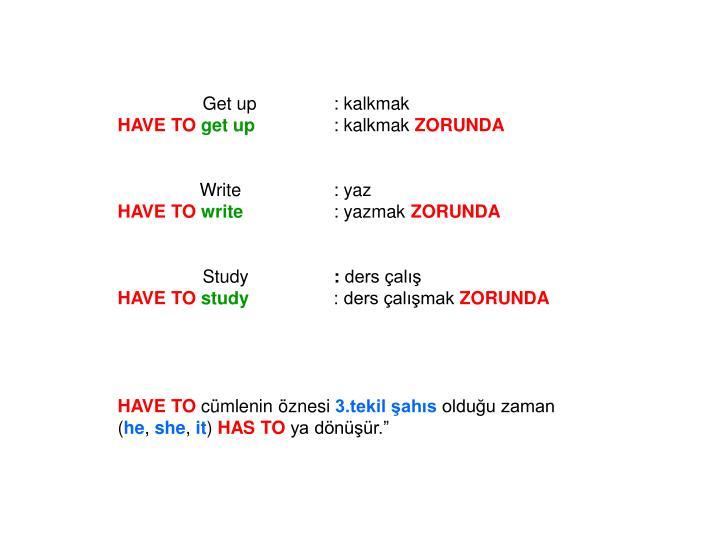 Get up  : kalkmak