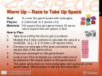 warm up race to take up space