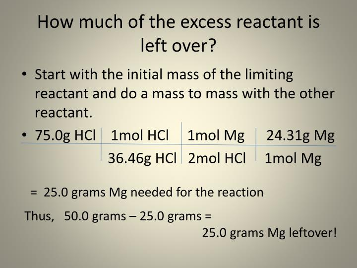How much of the excess reactant is left over?