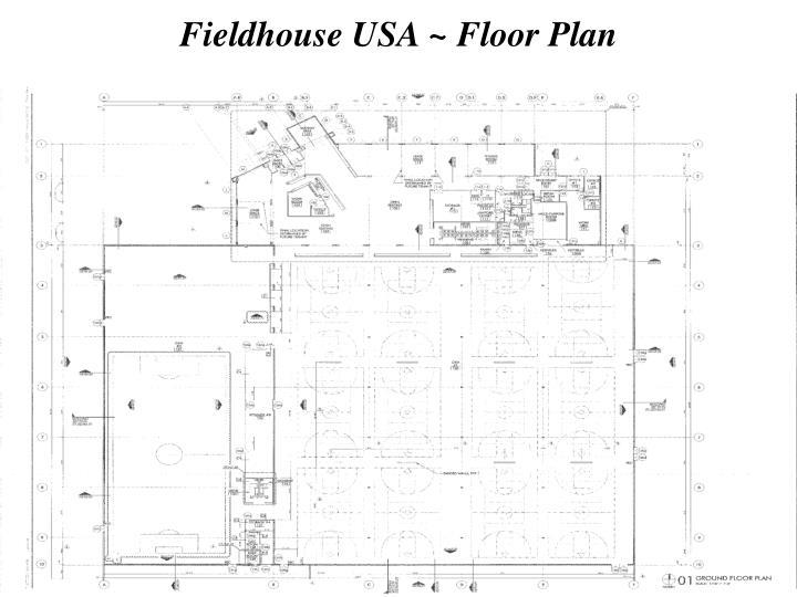 Fieldhouse USA ~ Floor Plan