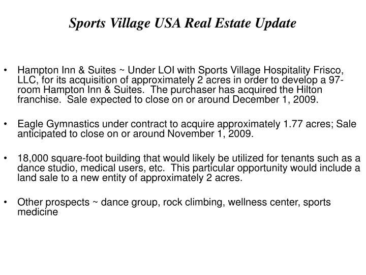 Sports Village USA Real Estate Update