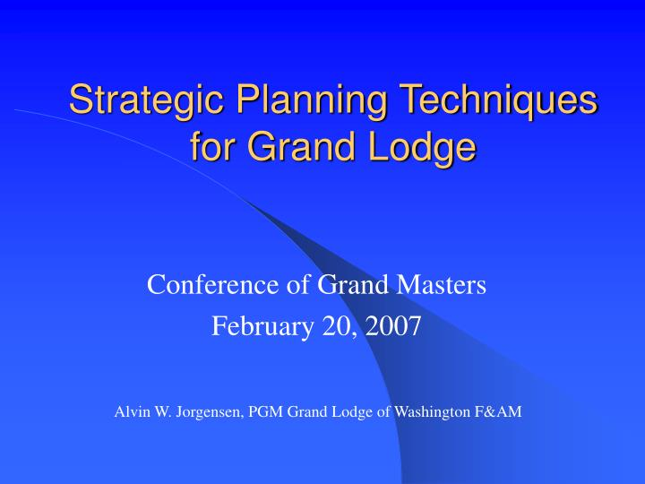strategic planning techniques for grand lodge n.