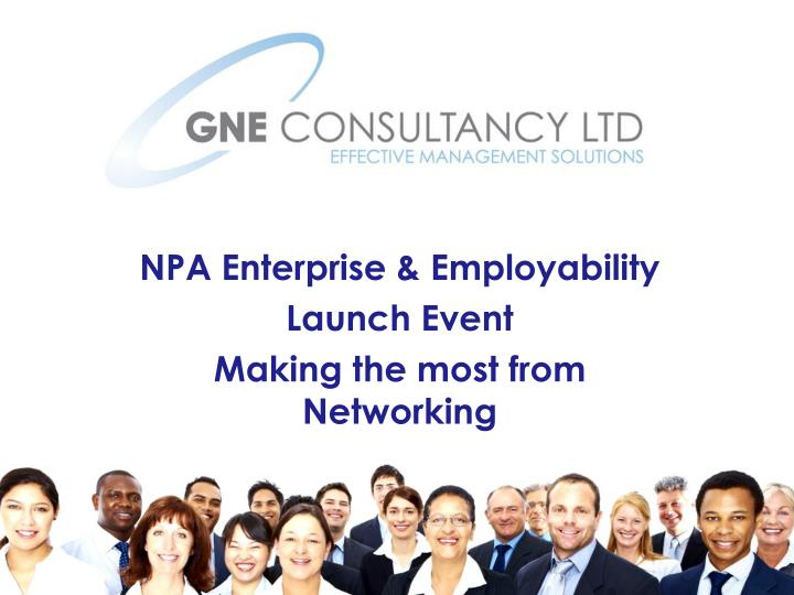 npa enterprise employability launch event making the most from networking n.