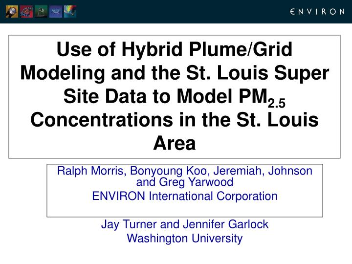 Use of Hybrid Plume/Grid Modeling and the St. Louis Super Site Data to Model PM