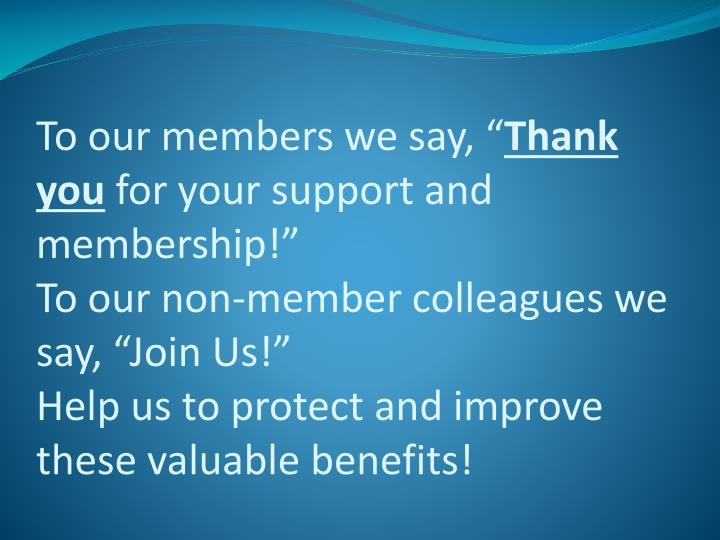 """To our members we say, """""""