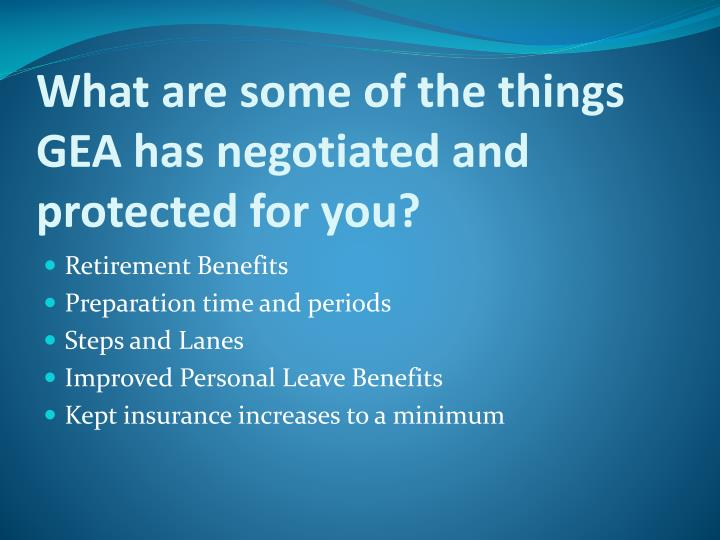 What are some of the things GEA has negotiated and protected for you?