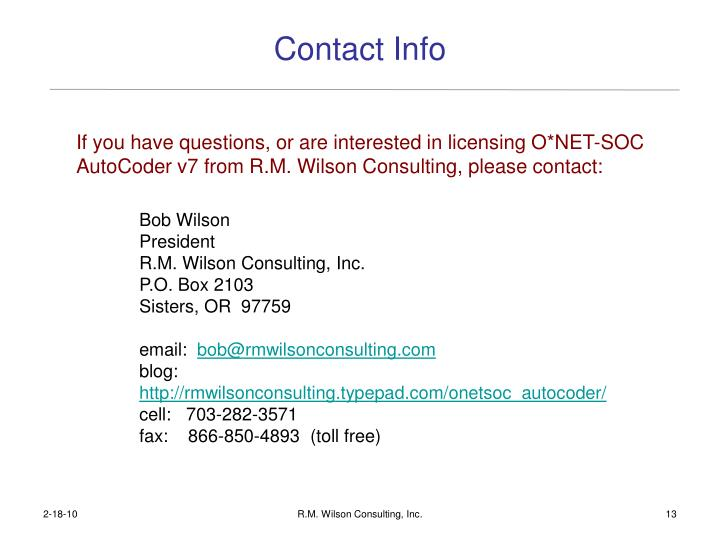 If you have questions, or are interested in licensing O*NET-SOC AutoCoder v7 from R.M. Wilson Consulting, please contact: