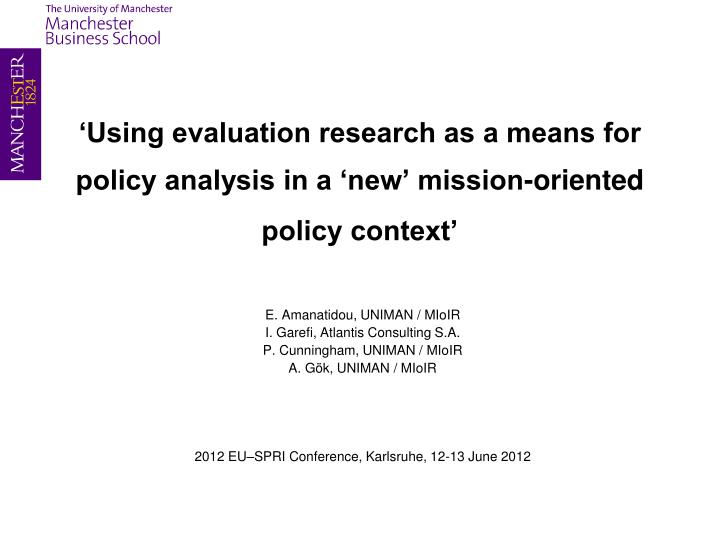 using evaluation research as a means for policy analysis in a new mission oriented policy context n.