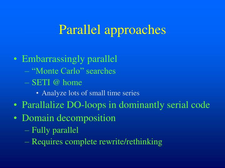 Parallel approaches
