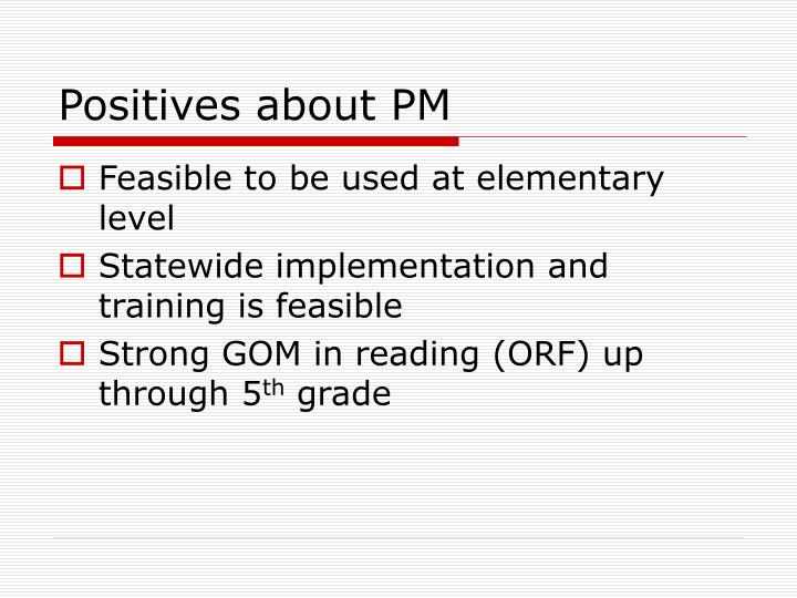 Positives about PM