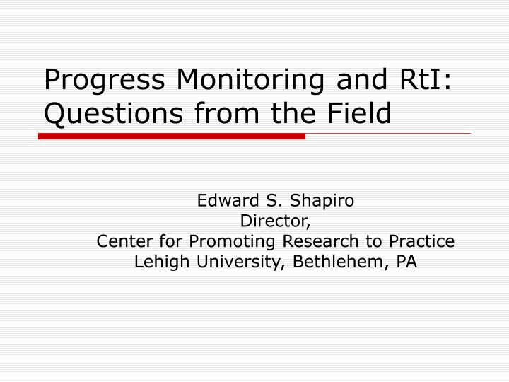 Progress monitoring and rti questions from the field