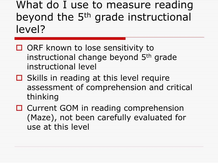 What do I use to measure reading beyond the 5