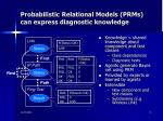 probabilistic relational models prms can express diagnostic knowledge