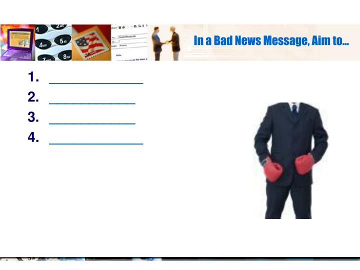 In a Bad News Message, Aim to…
