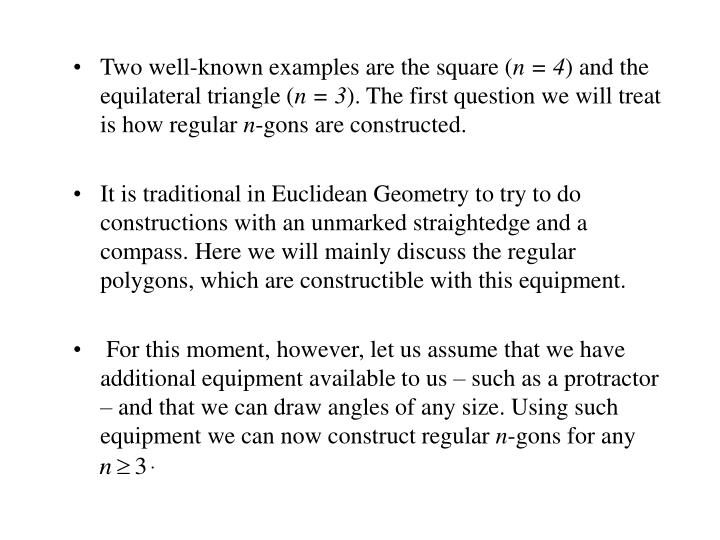 Two well-known examples are the square (