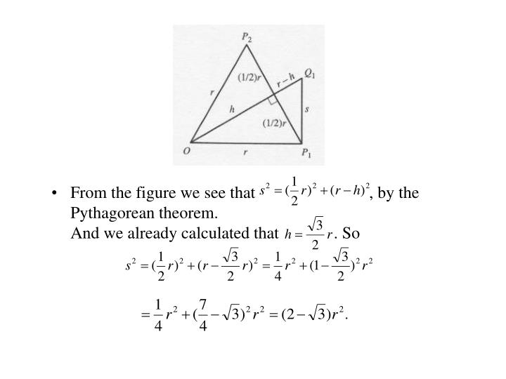 From the figure we see that                           , by the Pythagorean theorem.                                                         And we already calculated that             . So
