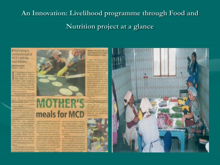 An Innovation: Livelihood programme through Food and Nutrition project at a glance